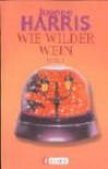Wie Wilder Wein - Joanne Harris