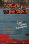 Gospel for the Damned - Gordon Gravley