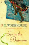 Ice in the Bedroom - P.G. Wodehouse