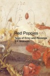 Red Poppies: Tales of Envy and Revenge - S.P. Miskowski