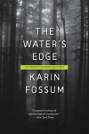 The Water's Edge (Inspector Sejer Mysteries) - Karin Fossum