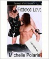 Fettered Love - Michelle Polaris