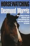 Horsewatching - Desmond Morris
