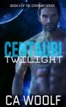 Centauri Twilight - Cynthia Woolf