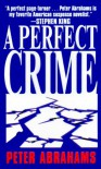 A Perfect Crime - Peter Abrahams