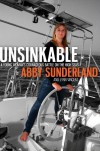Unsinkable: A Young Woman's Courageous Battle on the High Seas - Abby Sunderland, Lynn Vincent