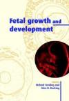 Fetal Growth and Development - Richard Harding