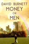 Money or Men - David  Burnett