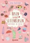 Rosen und Seifenblasen: Verliebt in Serie - Sonja Kaiblinger