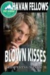 Blown Kisses (Whispering Winds: II) - Havan Fellows