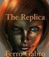 The Replica - Ferro Gabro