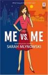 Me vs. Me - Sarah Mlynowski