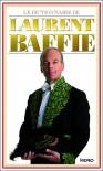 Le dictionnaire de Laurent Baffie - Laurent Baffie