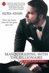 Masquerading with the Billionaire - Alexia Adams