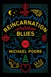 Reincarnation Blues: A Novel - Michael Poore