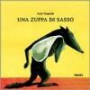 Una Zuppa Di Sasso - Anaïs Vaugelade