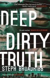 Deep Dirty Truth - Steph Broadribb