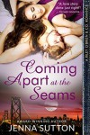 Coming Apart at The Seams - Jenna Sutton
