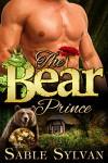 The Bear Prince: A BBW Bear Shifter Billionaire Paranormal Romance Novella (Seattle's Billionaire Bears Book 3) - Sable Sylvan