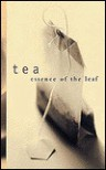 Tea: Essence of the Leaf - Karl Petzke, Lessley Berry