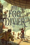 The Fog Diver - Joel N. Ross