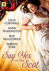 Say Yes to the Scot: A Highland Wedding Box Set - May McGoldrick, Sabrina York, Lecia Cornwall, Anna Harrington