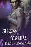 Show Me Yours - Elle Laudan