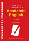 Check Your Vocabulary for Academic English: All you need to pass your exams - David Porter