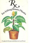 Rx For Ailing House Plants - Charles M. Evans