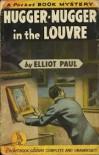 Hugger-Mugger in the Louvre: A Homer Evans Murder Mystery (Dover Mystery Classics Series) - Elliot Paul