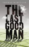 The Last Good Man - Thomas McMullan