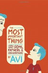 The Most Important Thing: Stories about Sons, Fathers, and Grandfathers - Avi