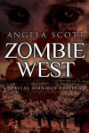 Zombie West Trilogy - Angela  Scott