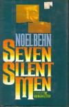Seven Silent Men - Noel Behn