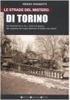 Le strade del mistero di Torino - Renzo Rossotti