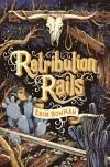 Retribution Rails - Erin Bowman