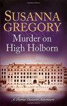 Murder on High Holborn (Exploits of Thomas Chaloner) - Susanna Gregory
