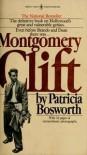 Montgomery Clift - Patricia Bosworth