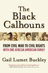 The Black Calhouns: From Civil War to Civil Rights with One African American Family - Gail Lumet Buckley