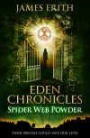 Spider Web Powder (Eden Chronicles, #2) - James Erith