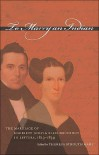 To Marry an Indian: The Marriage of Harriett Gold and Elias Boudinot in Letters, 1823-1839 - Theresa Strouth Gaul