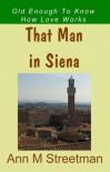 That Man in Siena - Ann M. Streetman