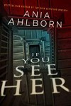 If You See Her - Ania Ahlborn