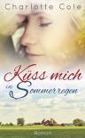 Küss mich im Sommerregen (Finley Meadows 1) - Charlotte Cole
