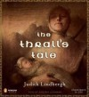 Thralls Tale Unabridged Compact Disc - Judith Lindbergh