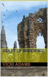 Heart of Sherwood - Vicki Adams