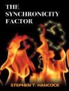 The Synchronicity Factor - Stephen T.  Hancock