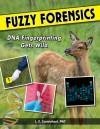 FUZZY FORENSICS: DNA Fingerprinting Gets Wild - L.E. Carmichael