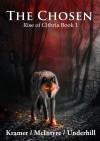The Chosen: Rise of Cithria - Kris Kramer, Alistair McIntyre, Patrick Underhill