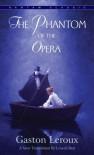 The Phantom of the Opera - Gaston Leroux, Lowell Bair